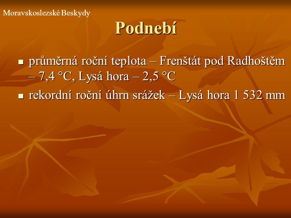 Podnebí průměrná roční teplota – Frenštát pod Radhoštěm – 7,4 °C, Lysá hora – 2,5 °C průměrná roční teplota – Frenštát pod Radhoštěm – 7,4 °C, Lysá ho