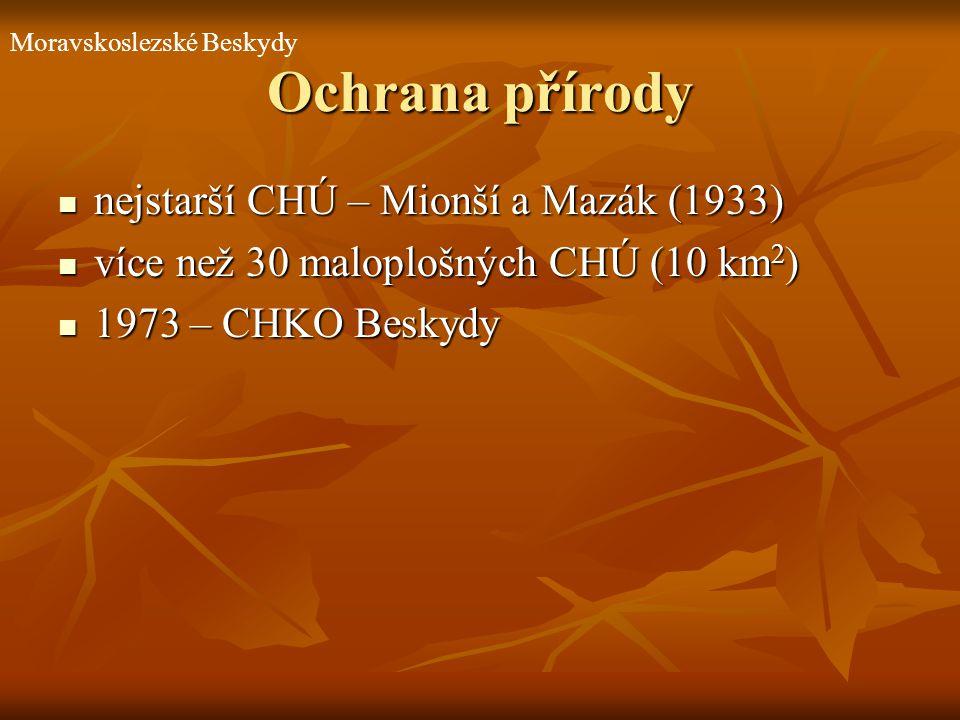 Ochrana přírody nejstarší CHÚ – Mionší a Mazák (1933) nejstarší CHÚ – Mionší a Mazák (1933) více než 30 maloplošných CHÚ (10 km 2 ) více než 30 malopl