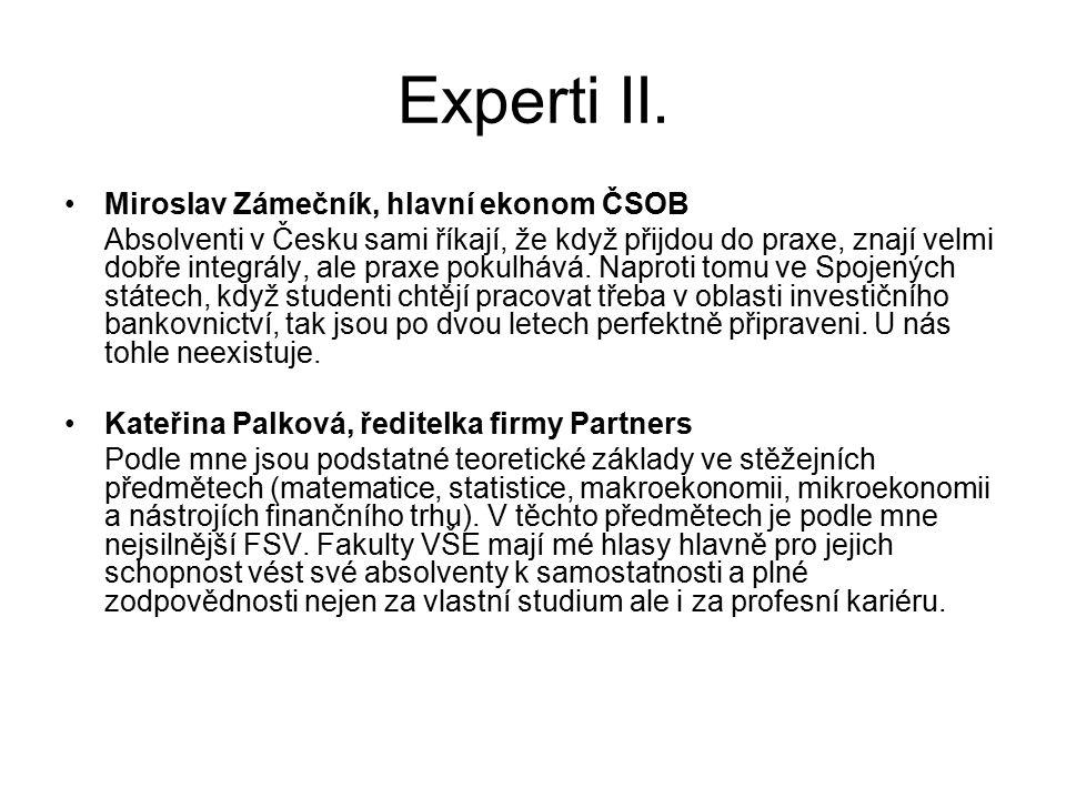 Experti II. Miroslav Zámečník, hlavní ekonom ČSOB Absolventi v Česku sami říkají, že když přijdou do praxe, znají velmi dobře integrály, ale praxe pok