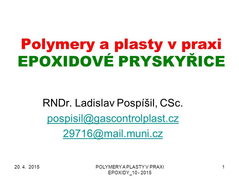 POLYMERY A PLASTY V PRAXI EPOXIDY_10 - 2015 2 LEKCE datum téma 116.II.