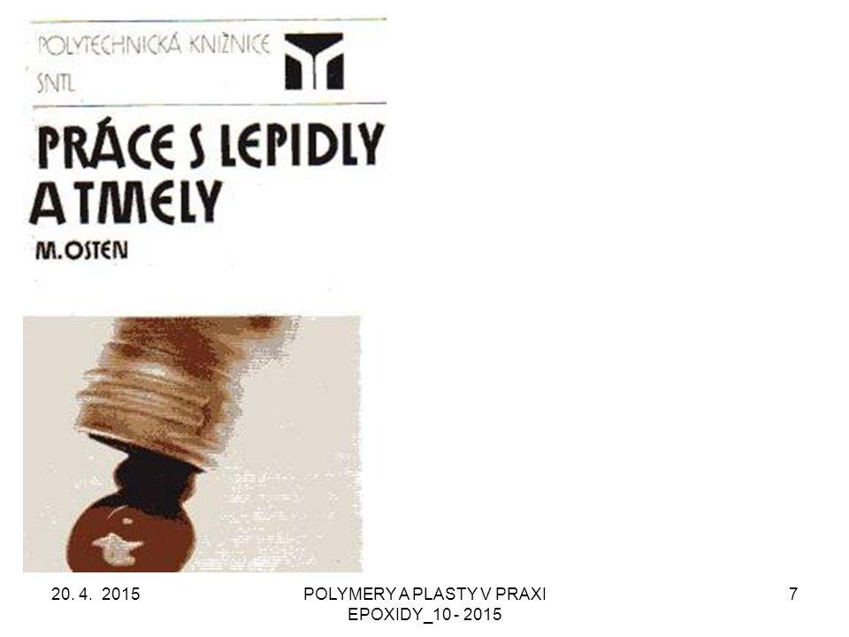 20. 4. 2015POLYMERY A PLASTY V PRAXI EPOXIDY_10 - 2015 28 Monomery se změkčujícím účinkem