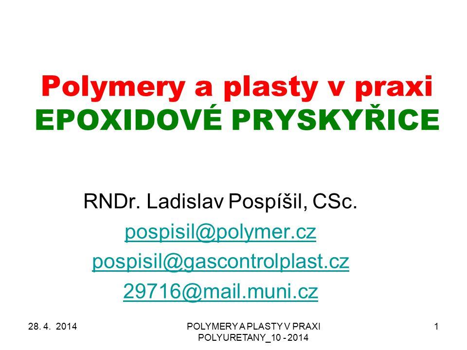 POLYMERY A PLASTY V PRAXI POLYURETANY_10 - 2014 2 LEKCE datum téma 117.II.