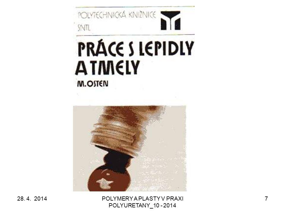 28. 4. 2014POLYMERY A PLASTY V PRAXI POLYURETANY_10 - 2014 7
