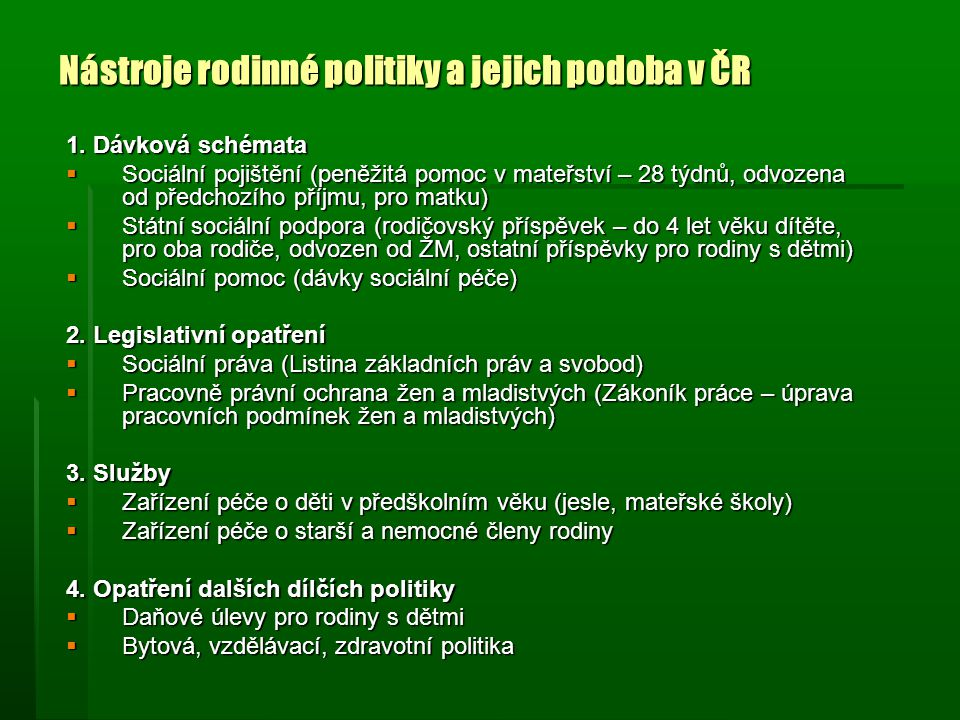 Nástroje rodinné politiky a jejich podoba v ČR 1.