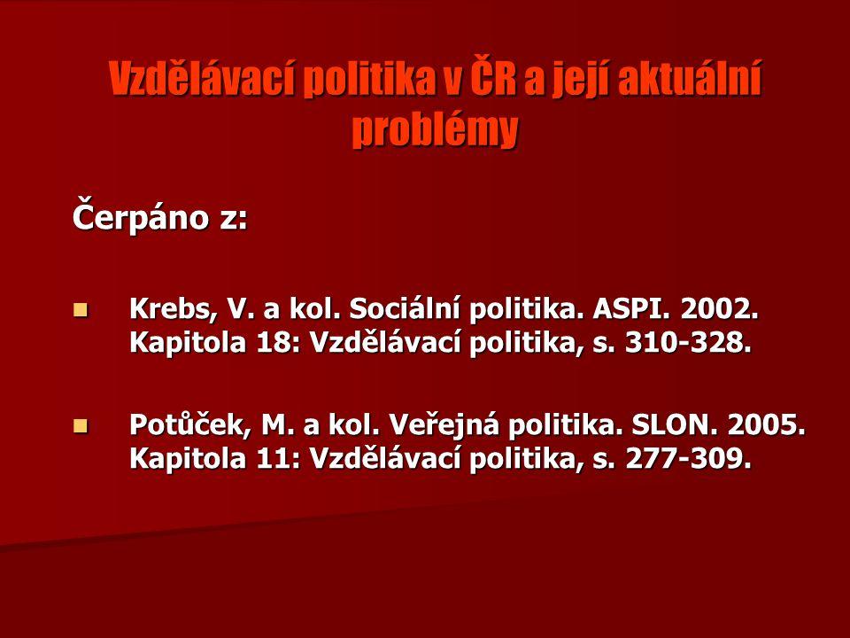 Vzdělávací politika v ČR a její aktuální problémy Čerpáno z: Krebs, V.