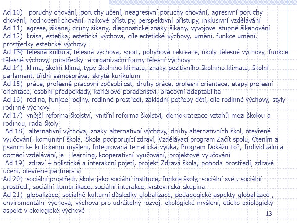"""12 Stěžejní pojmy – """"pojmové mapy"""" – k tematickým okruhům ke zkoušce Teorie a metodiky výchovy - PEDAGOGIKA II. Ad 1) výchovné působení výuky, humaniz"""