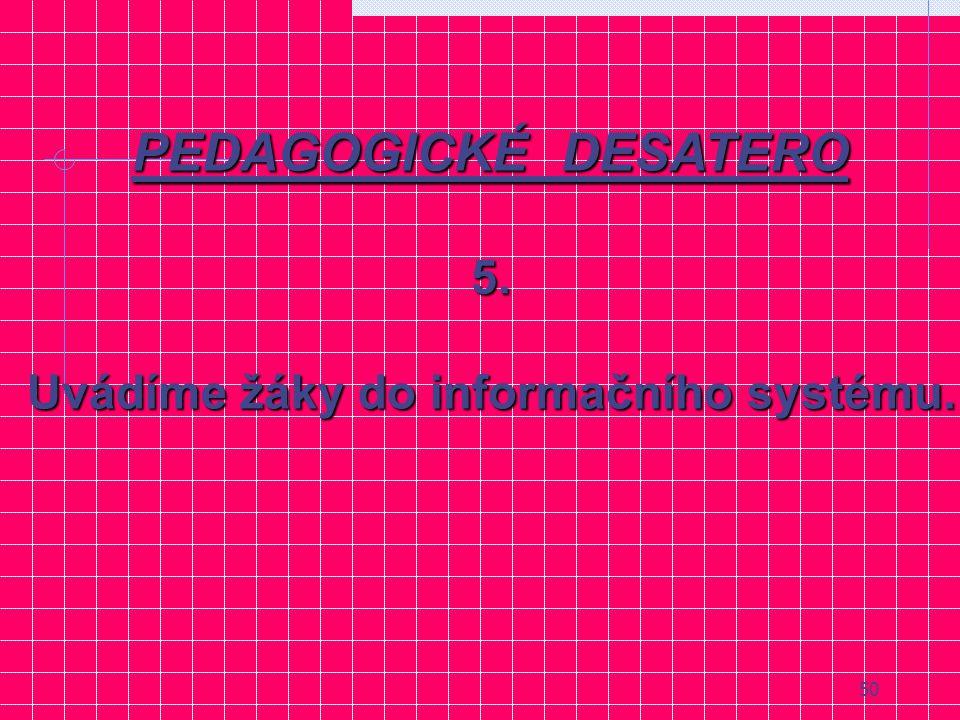 49 PEDAGOGICKÉ DESATERO 4. Povzbuzujeme nedůvěru k autoritám, uzavřeným řešením, danosti - učíme pochybovat,hledat, přesvědčovat se.