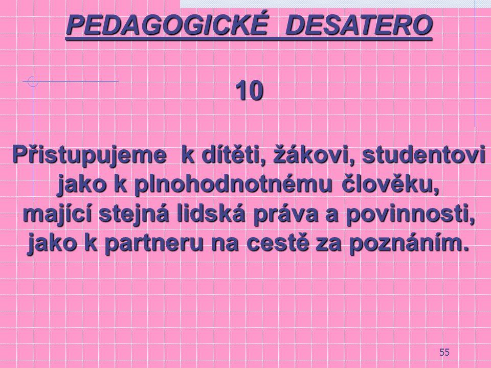 54 PEDAGOGICKÉ DESATERO 9.