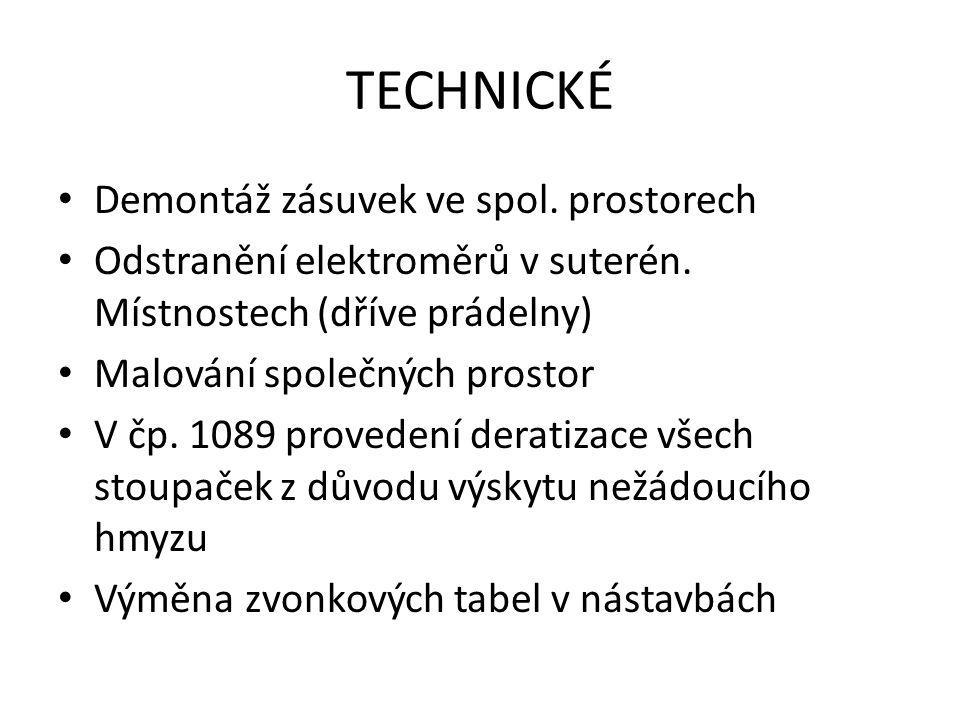 TECHNICKÉ Demontáž zásuvek ve spol. prostorech Odstranění elektroměrů v suterén. Místnostech (dříve prádelny) Malování společných prostor V čp. 1089 p