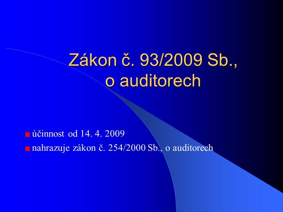 Zákon č. 93/2009 Sb., o auditorech účinnost od 14. 4. 2009 nahrazuje zákon č. 254/2000 Sb., o auditorech