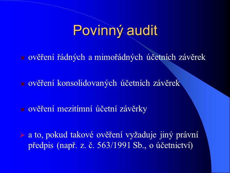 Povinný audit ověření řádných a mimořádných účetních závěrek ověření konsolidovaných účetních závěrek ověření mezitímní účetní závěrky  a to, pokud t