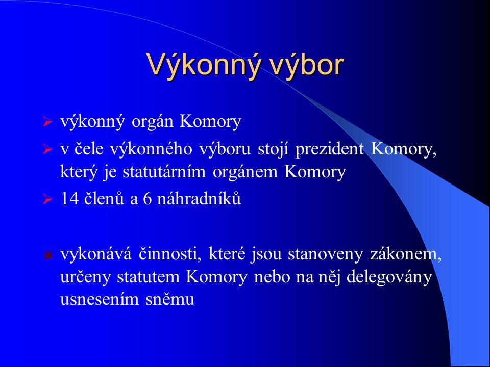 Výkonný výbor  výkonný orgán Komory  v čele výkonného výboru stojí prezident Komory, který je statutárním orgánem Komory  14 členů a 6 náhradníků v