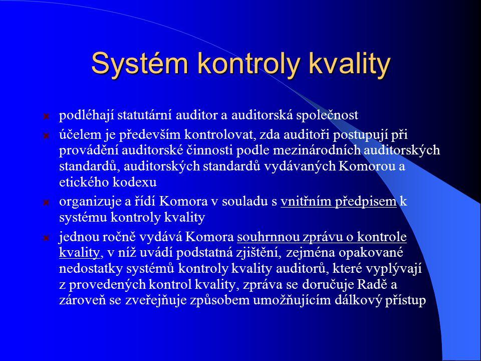 Systém kontroly kvality podléhají statutární auditor a auditorská společnost účelem je především kontrolovat, zda auditoři postupují při provádění aud