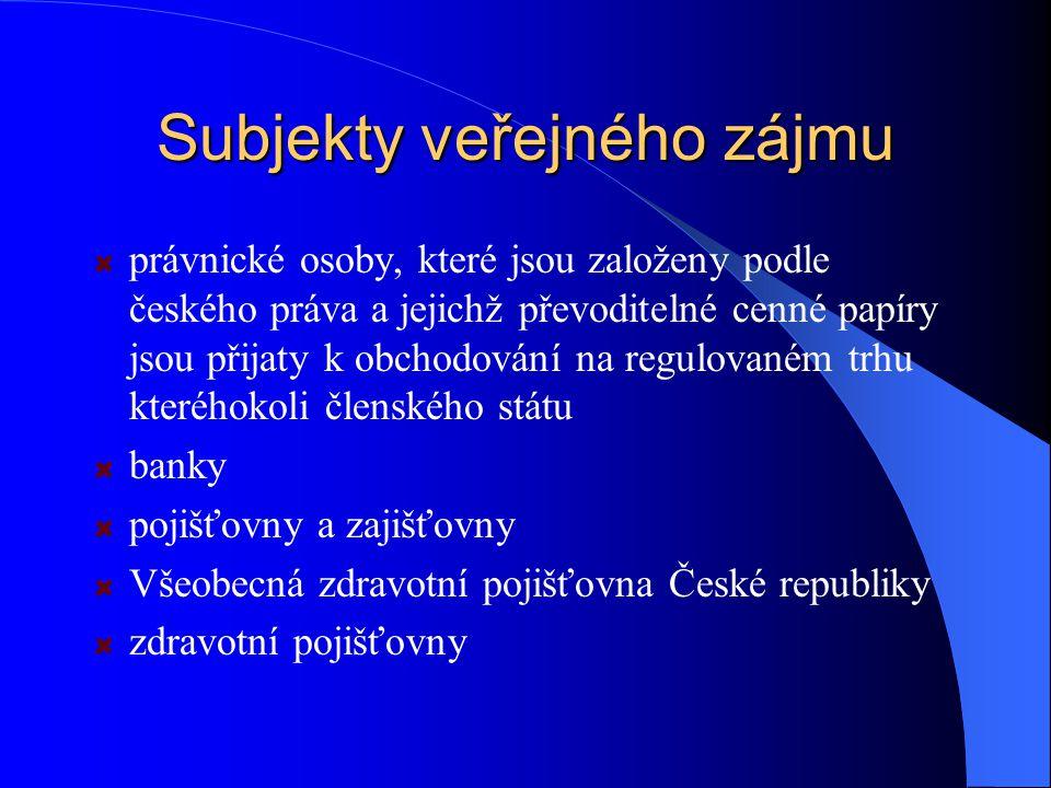Subjekty veřejného zájmu právnické osoby, které jsou založeny podle českého práva a jejichž převoditelné cenné papíry jsou přijaty k obchodování na re