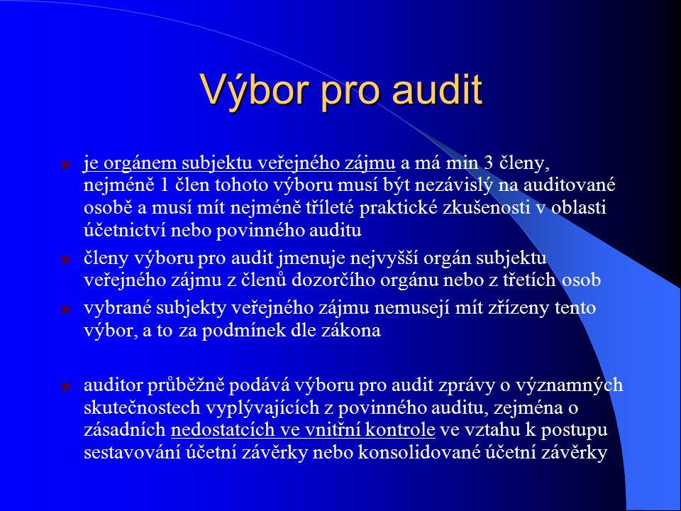 Výbor pro audit je orgánem subjektu veřejného zájmu a má min 3 členy, nejméně 1 člen tohoto výboru musí být nezávislý na auditované osobě a musí mít n