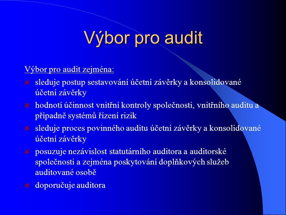 Výbor pro audit Výbor pro audit zejména: sleduje postup sestavování účetní závěrky a konsolidované účetní závěrky hodnotí účinnost vnitřní kontroly sp