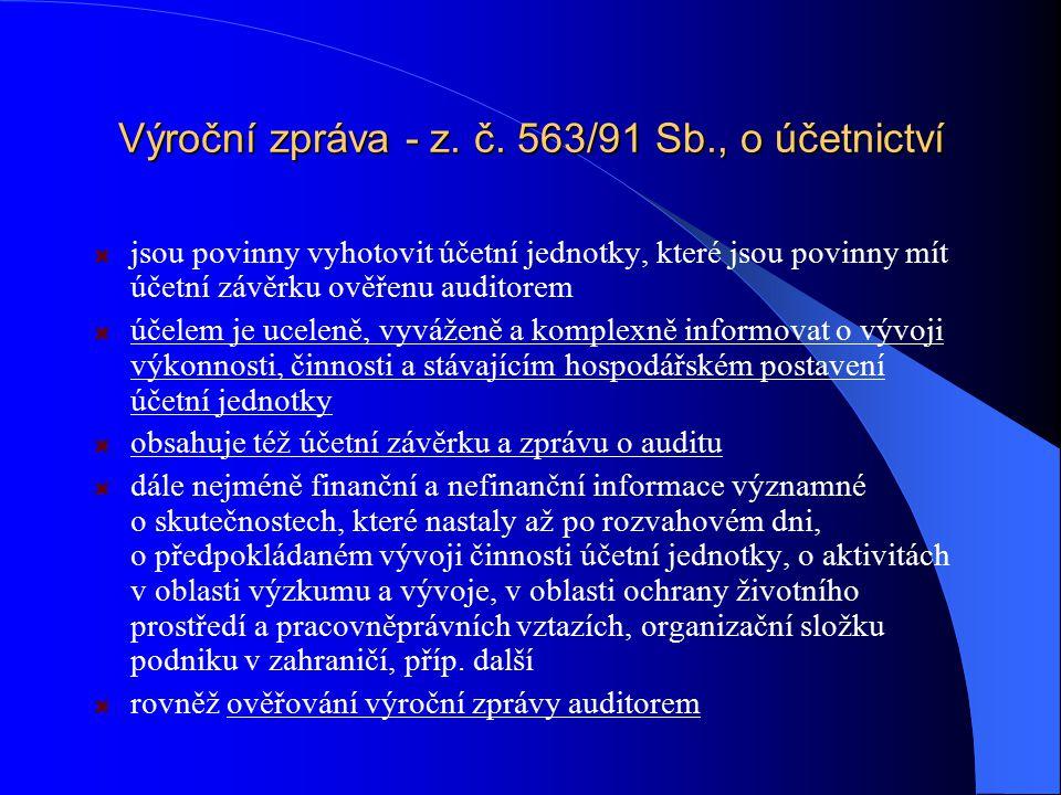Výroční zpráva - z. č. 563/91 Sb., o účetnictví jsou povinny vyhotovit účetní jednotky, které jsou povinny mít účetní závěrku ověřenu auditorem účelem