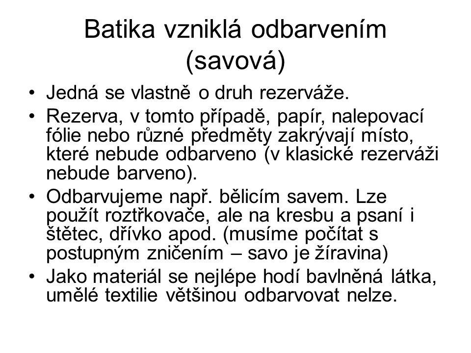 Batika vzniklá odbarvením (savová) Jedná se vlastně o druh rezerváže.