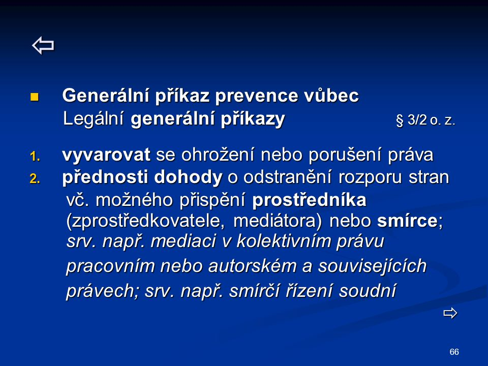 66  Generální příkaz prevence vůbec Generální příkaz prevence vůbec Legální generální příkazy § 3/2 o. z. Legální generální příkazy § 3/2 o. z. 1. vy