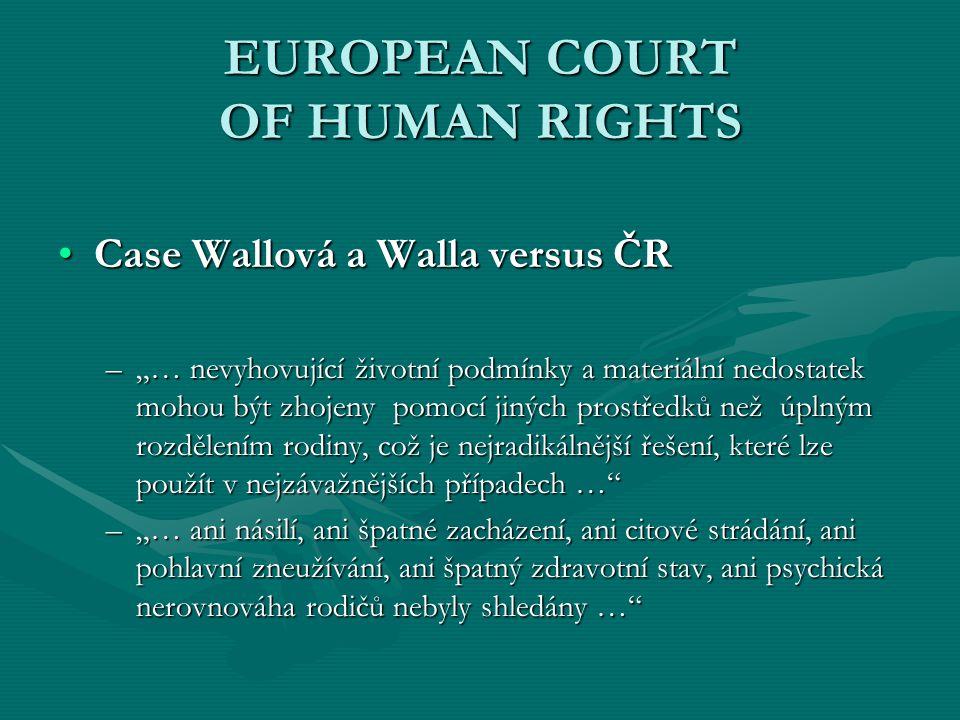 """EUROPEAN COURT OF HUMAN RIGHTS Case Wallová a Walla versus ČRCase Wallová a Walla versus ČR –""""… nevyhovující životní podmínky a materiální nedostatek"""