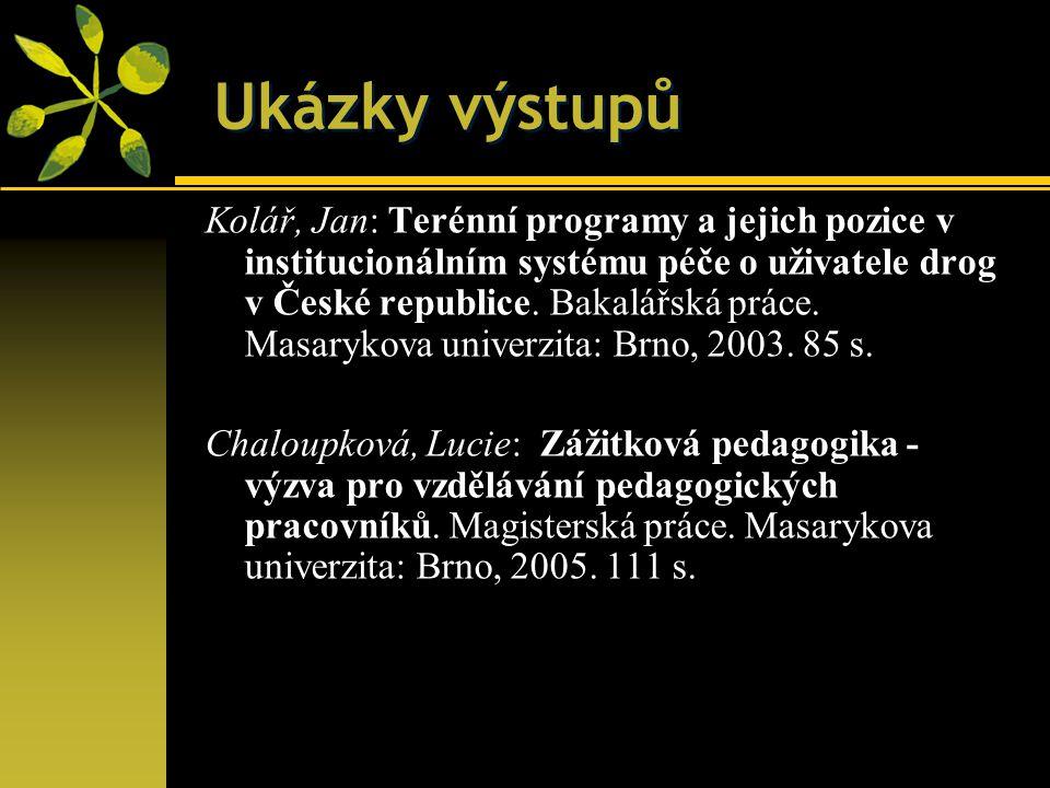 Ukázky výstupů Kolář, Jan: Terénní programy a jejich pozice v institucionálním systému péče o uživatele drog v České republice.