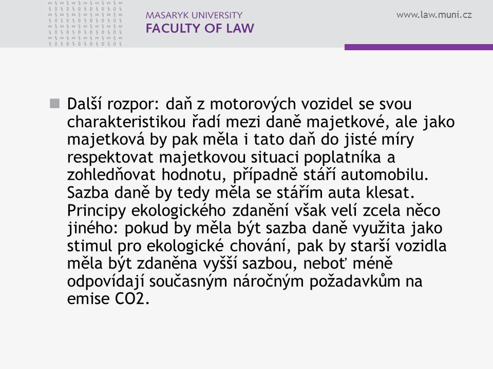 www.law.muni.cz Další rozpor: daň z motorových vozidel se svou charakteristikou řadí mezi daně majetkové, ale jako majetková by pak měla i tato daň do