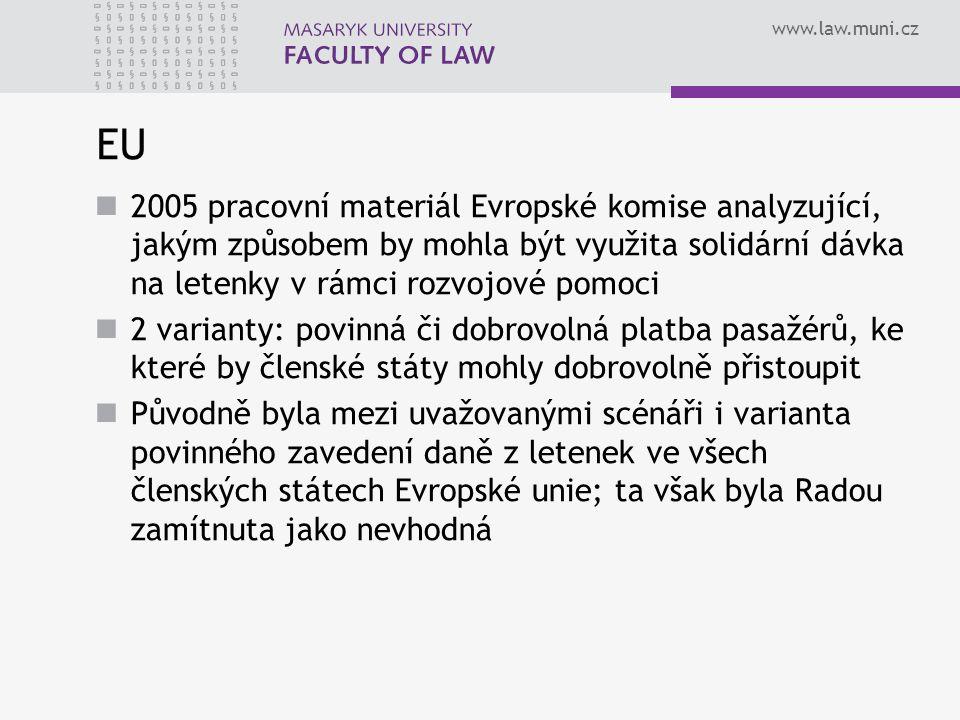 www.law.muni.cz EU 2005 pracovní materiál Evropské komise analyzující, jakým způsobem by mohla být využita solidární dávka na letenky v rámci rozvojov