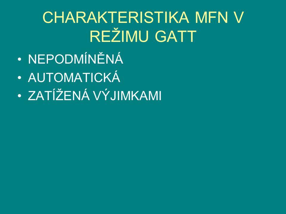CHARAKTERISTIKA MFN V REŽIMU GATT NEPODMÍNĚNÁ AUTOMATICKÁ ZATÍŽENÁ VÝJIMKAMI