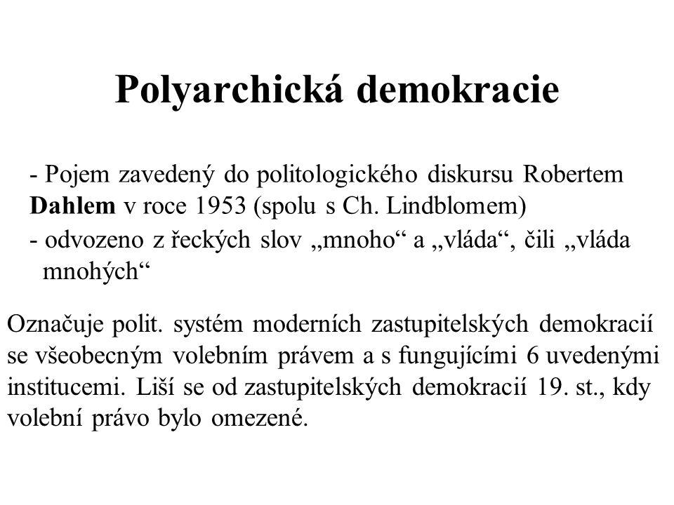 "Polyarchická demokracie - Pojem zavedený do politologického diskursu Robertem Dahlem v roce 1953 (spolu s Ch. Lindblomem) - odvozeno z řeckých slov ""m"