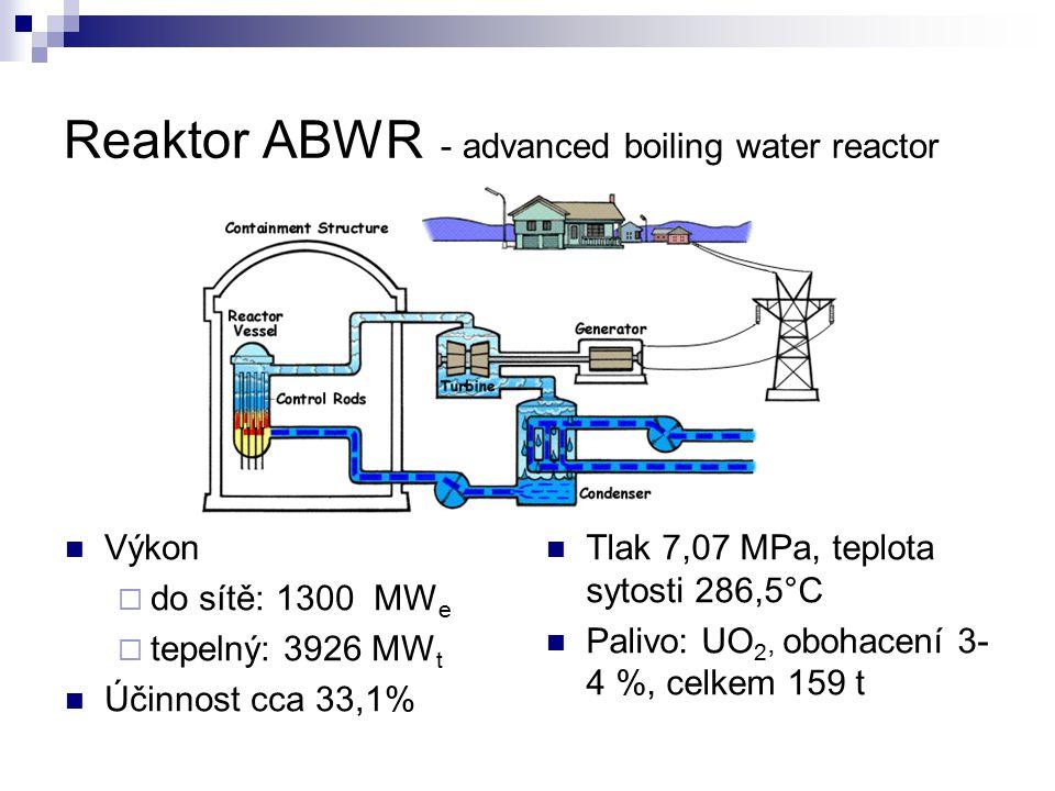 Reaktor ABWR - advanced boiling water reactor Výkon  do sítě: 1300 MW e  tepelný: 3926 MW t Účinnost cca 33,1% Tlak 7,07 MPa, teplota sytosti 286,5°