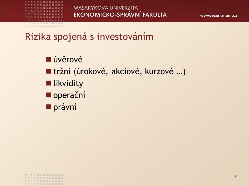 www.econ.muni.cz 17 Struktura aktiv v České republice srovnání s EU podle věku podle vývoje trhů 17