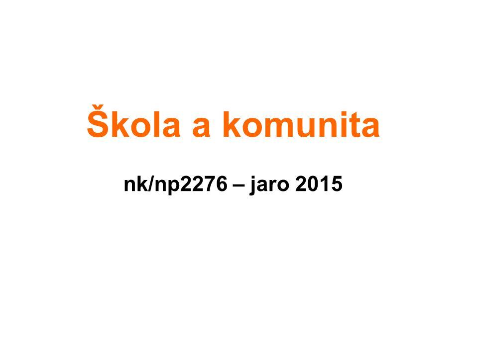 Škola a komunita nk/np2276 – jaro 2015