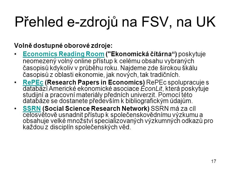 Přehled e-zdrojů na FSV, na UK Volně dostupné oborové zdroje: Economics Reading Room ( Ekonomická čítárna ) poskytuje neomezený volný online přístup k celému obsahu vybraných časopisů kdykoliv v průběhu roku.