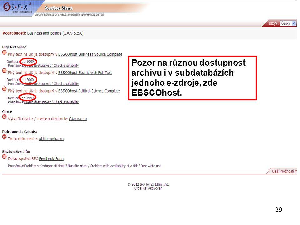 Pozor na různou dostupnost archivu i v subdatabázích jednoho e-zdroje, zde EBSCOhost. 39