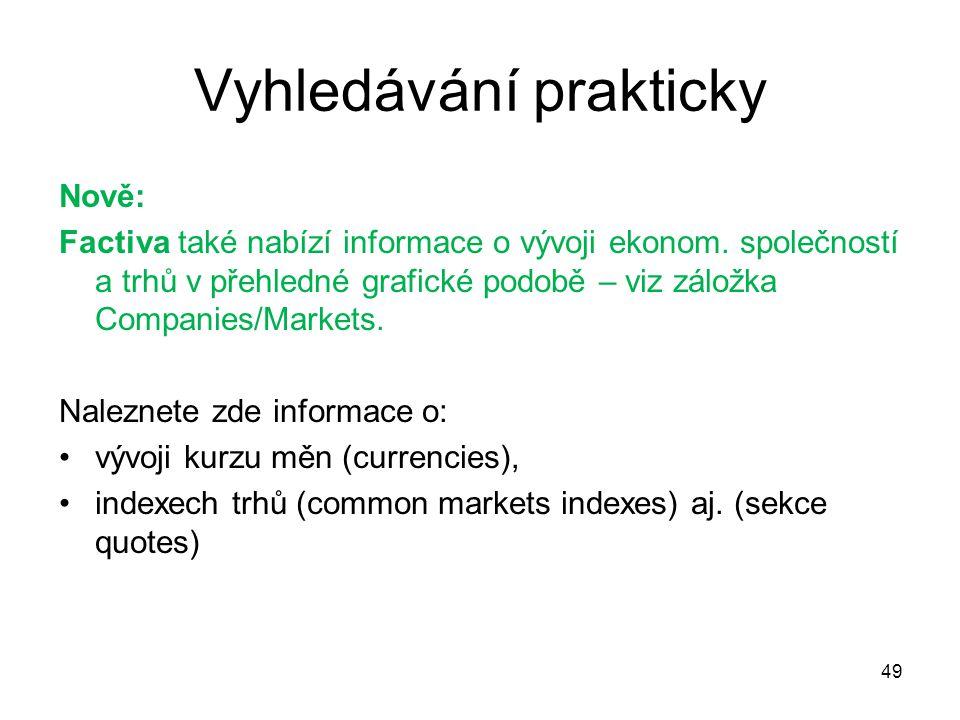 Vyhledávání prakticky Nově: Factiva také nabízí informace o vývoji ekonom.