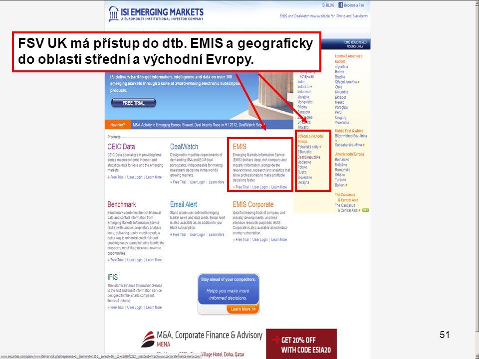 FSV UK má přístup do dtb. EMIS a geograficky do oblasti střední a východní Evropy. 51