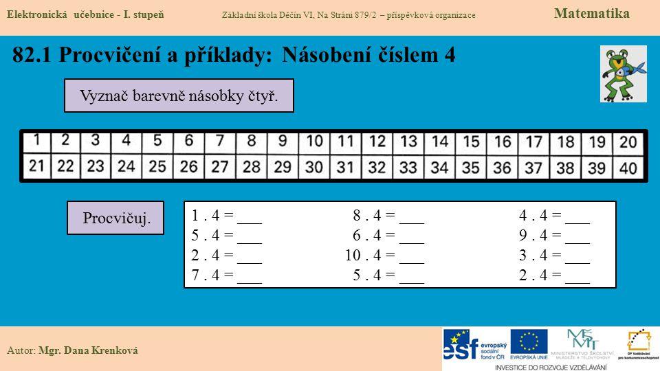 82.1 Procvičení a příklady: Násobení číslem 4 Elektronická učebnice - I.