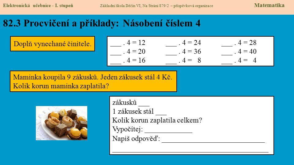 82.3 Procvičení a příklady: Násobení číslem 4 Elektronická učebnice - I.