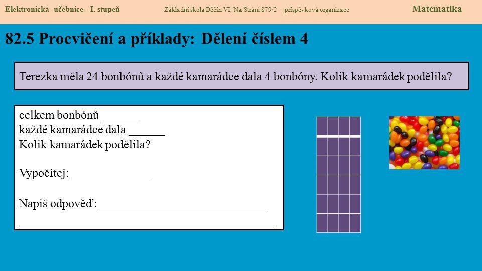 82.5 Procvičení a příklady: Dělení číslem 4 Elektronická učebnice - I.