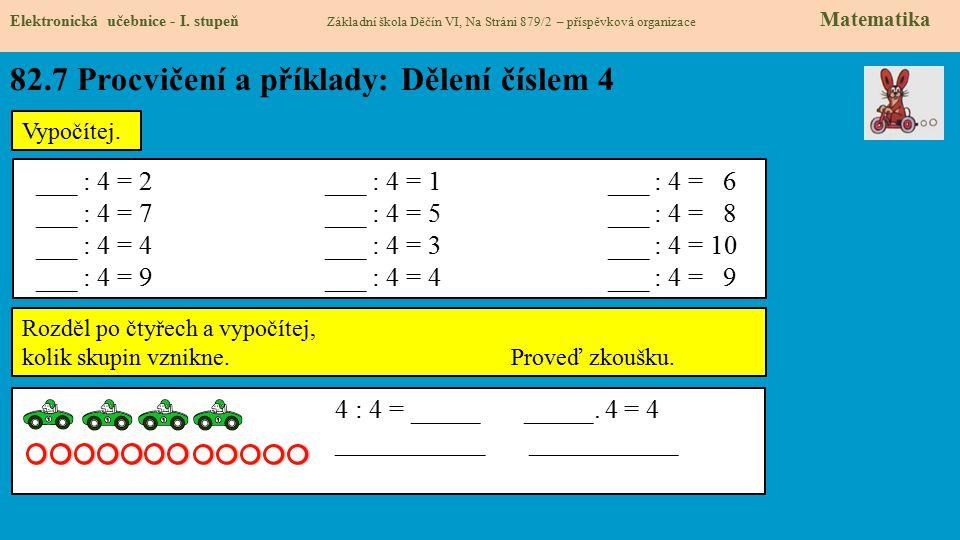82.7 Procvičení a příklady: Dělení číslem 4 Elektronická učebnice - I.