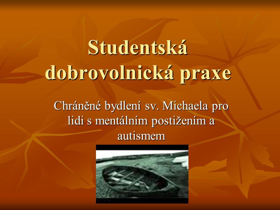Studentská dobrovolnická praxe Chráněné bydlení sv. Michaela pro lidi s mentálním postižením a autismem