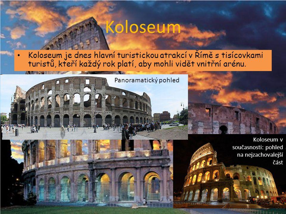 Koloseum Koloseum je dnes hlavní turistickou atrakcí v Římě s tisícovkami turistů, kteří každý rok platí, aby mohli vidět vnitřní arénu.