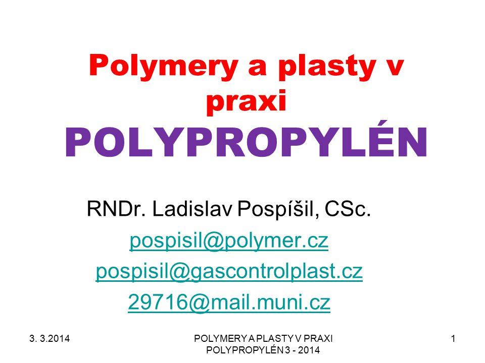 POLYMERY A PLASTY V PRAXI POLYPROPYLÉN 3 - 2014 2 LEKCE datum téma 117.II.