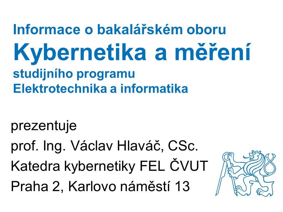 Informace o bakalářském oboru Kybernetika a měření studijního programu Elektrotechnika a informatika prezentuje prof.