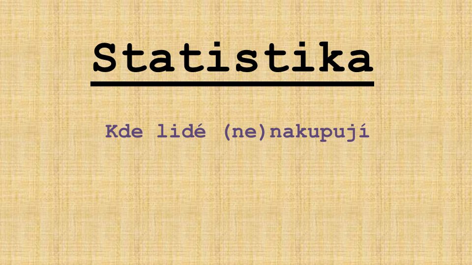 Statistika Kde lidé (ne)nakupují