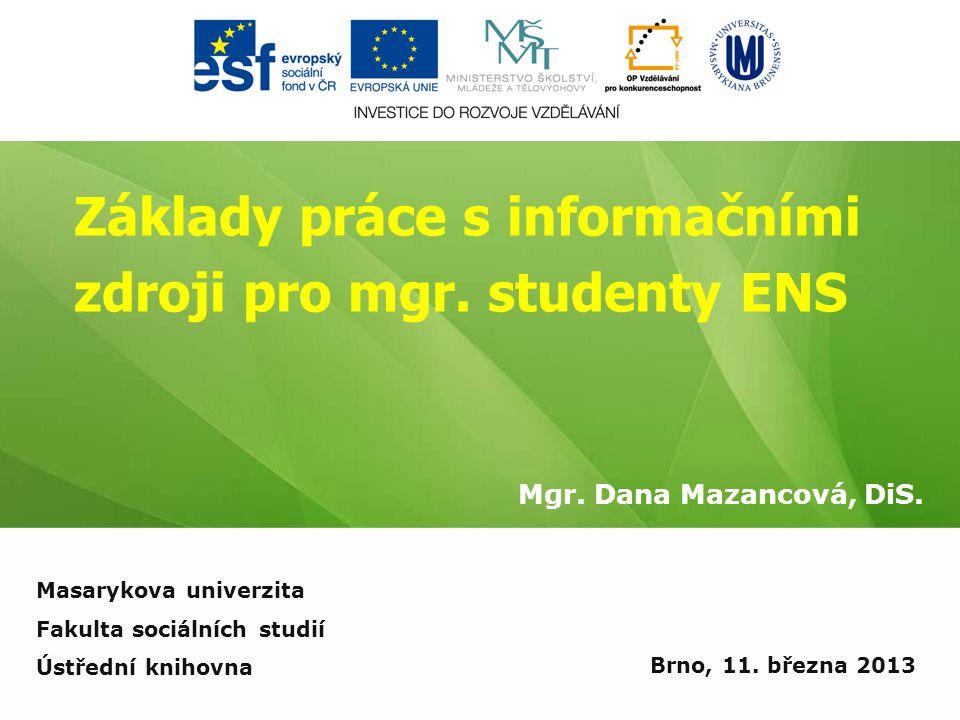 Základy práce s informačními zdroji pro mgr.studenty ENS Mgr.