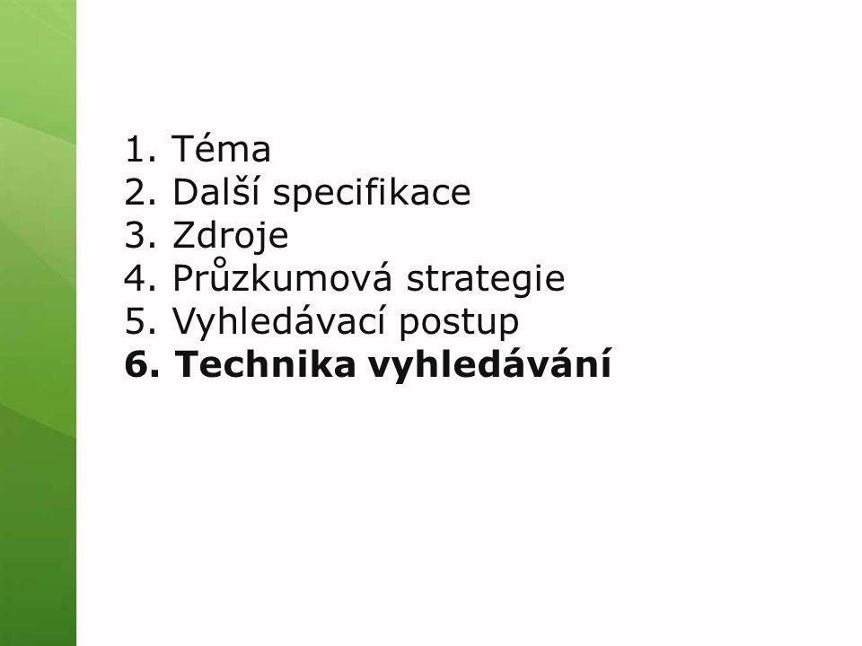 1.Téma 2. Další specifikace 3. Zdroje 4. Průzkumová strategie 5.