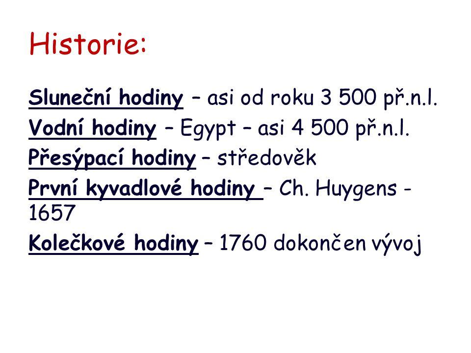 Historie: Sluneční hodiny – asi od roku 3 500 př.n.l.