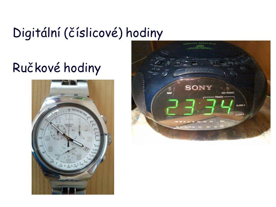 Digitální (číslicové) hodiny Ručkové hodiny