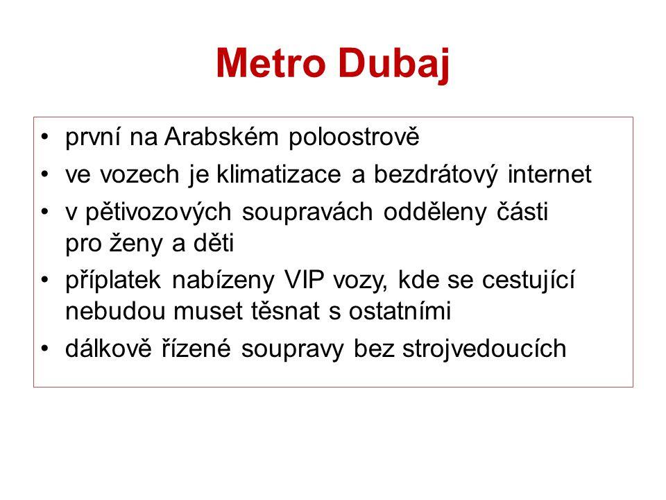 Metro Dubaj první na Arabském poloostrově ve vozech je klimatizace a bezdrátový internet v pětivozových soupravách odděleny části pro ženy a děti příp